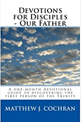 Devotions for Disciples: Our Father Kindle Edition