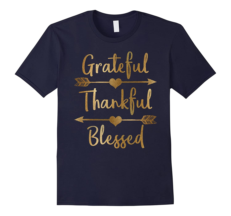 Gold Grateful Thankful Blessed Thanksgiving Shirt-T-Shirt