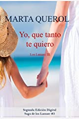 Yo que tanto te quiero: Los Lamarc III (Spanish Edition) Kindle Edition