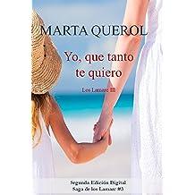 Yo que tanto te quiero: Los Lamarc III (Spanish Edition) Jan 19, 2016