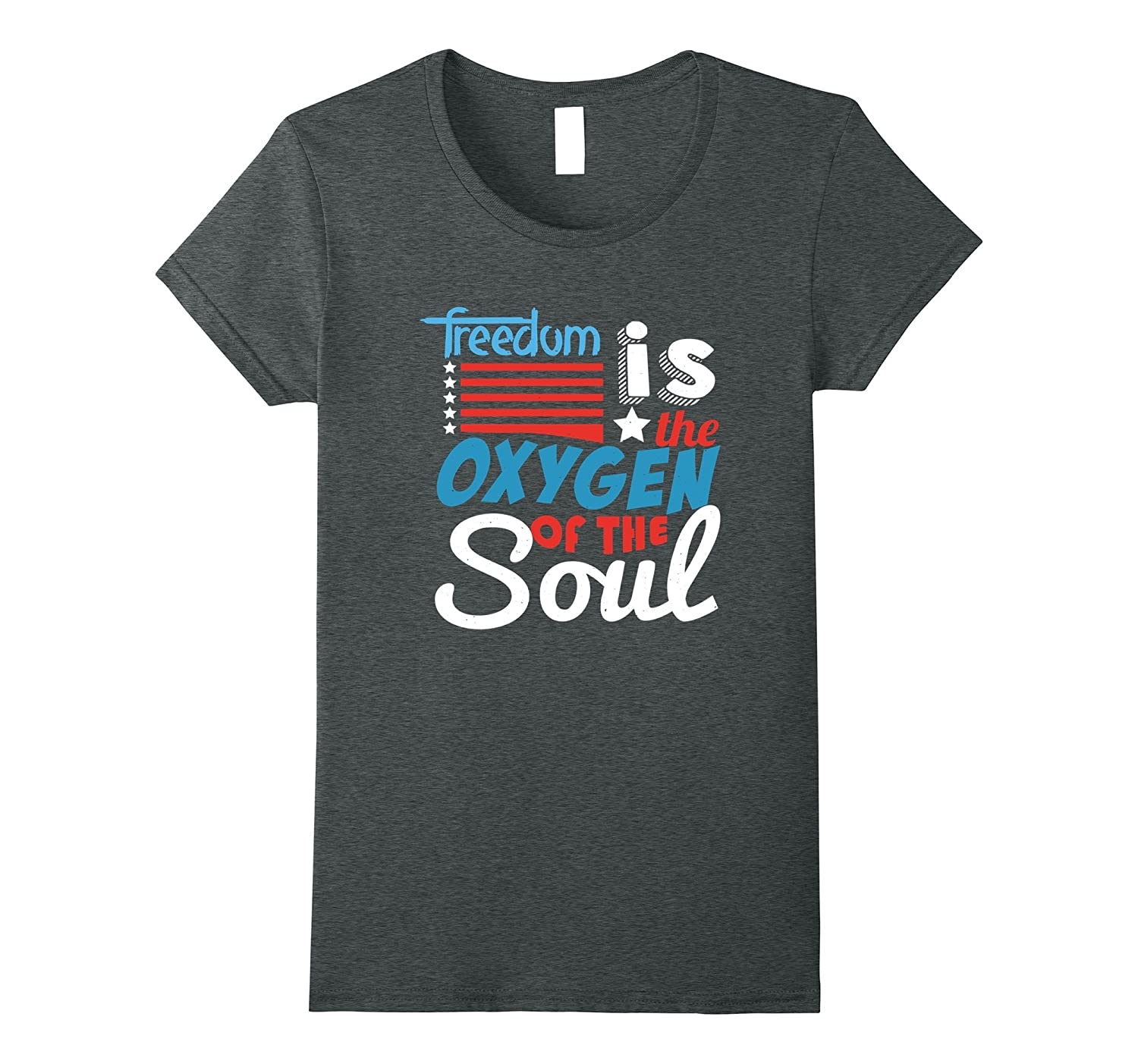 4th of July T-Shirt, Freedom is the oxygen of the soul tees