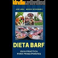 Dieta BARF: Guia Practica para Principiantes (Spanish Edition)