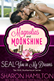 SEAL You In My Dreams: SEAL Brotherhood (A Magnolias and Moonshine Novella Book 9)