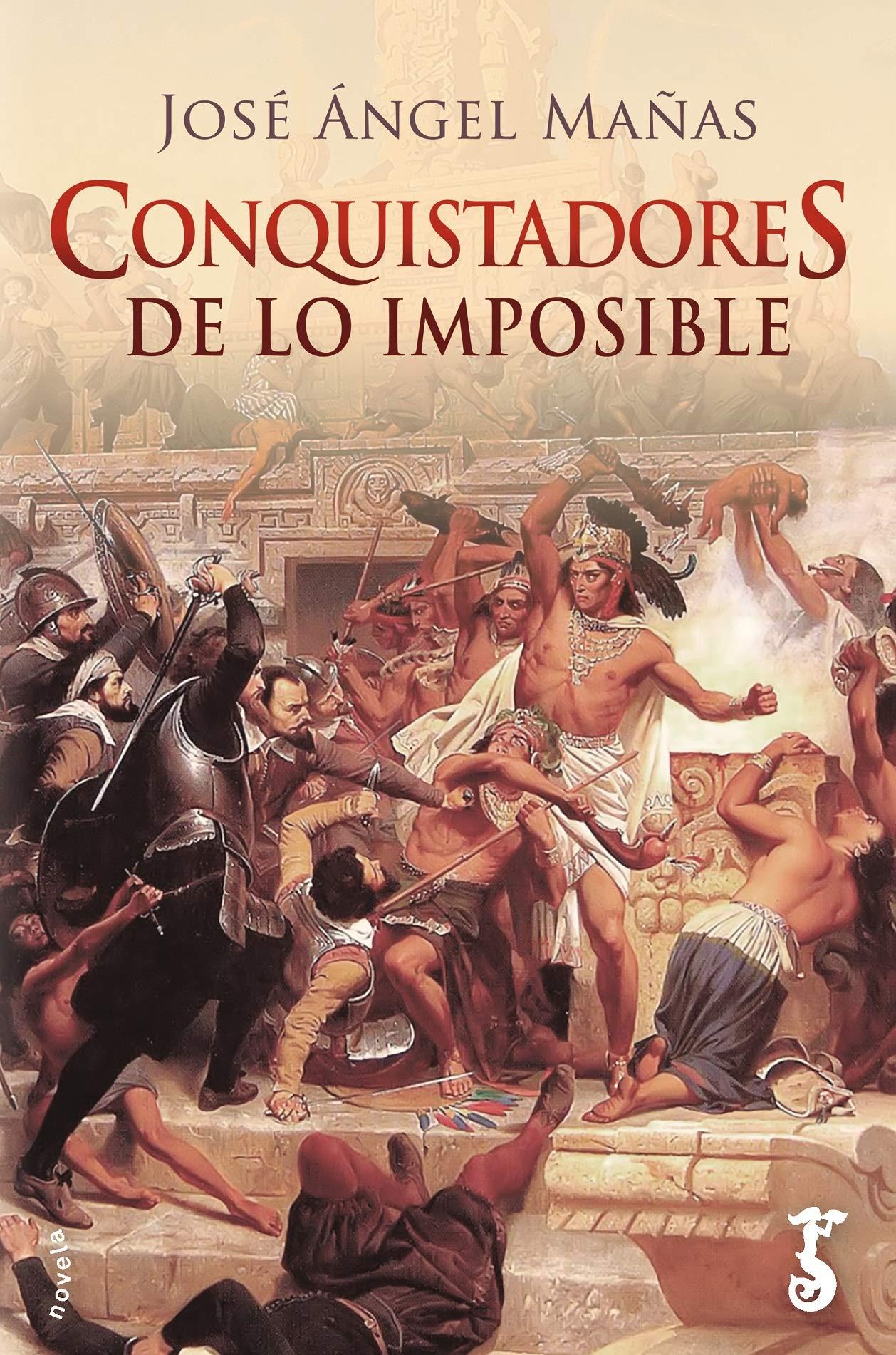 Conquistadores de lo imposible: Amazon.es: Mañas, José Ángel: Libros