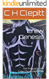Crew Genesis: The Prequel to the Crew Chronicles Series