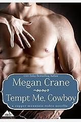 Tempt Me, Cowboy (Copper Mountain Rodeo Book 1) Kindle Edition