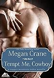 Tempt Me, Cowboy (Copper Mountain Rodeo Book 1)