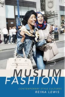 Islamic Fashion and Anti-Fashion: New Perspectives from Europe and North America