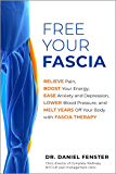 Free Your Fascia: Relieve Pain, Boost Your Energy, Ease Anxiety and Depression, Lower Blood Pressure, and Melt Years Off…