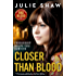 Closer than Blood: Friendship Helps You Survive (Tales of the Notorious Hudson Family Book 3)