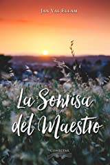 La Sonrisa del Maestro (Spanish Edition) Kindle Edition