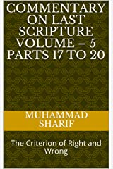 Commentary on Last Scripture Volume – 5 Parts 17 to 20: The Criterion of Right and Wrong Kindle Edition