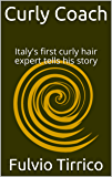 Curly Coach: Italy's first curly hair expert tells his story (English Edition)