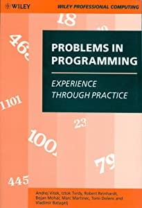 Problems in Programming: Experience Through Practice (Wiley Professional Computing)
