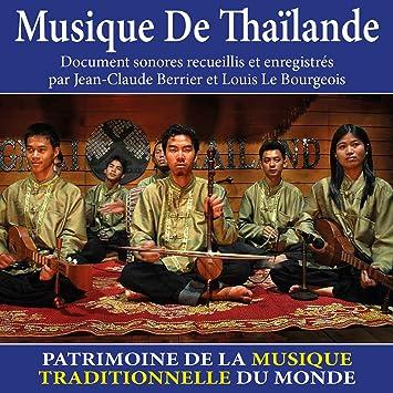 Thaïlande Patrimoine De La Musique Traditionnelle Du Monde Jean Claude Berrier Louis Le Bourgeois Amazon Fr