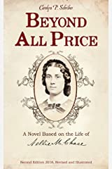 Beyond All Price: A Novel Based on the Life of Nellie M. Chase Kindle Edition