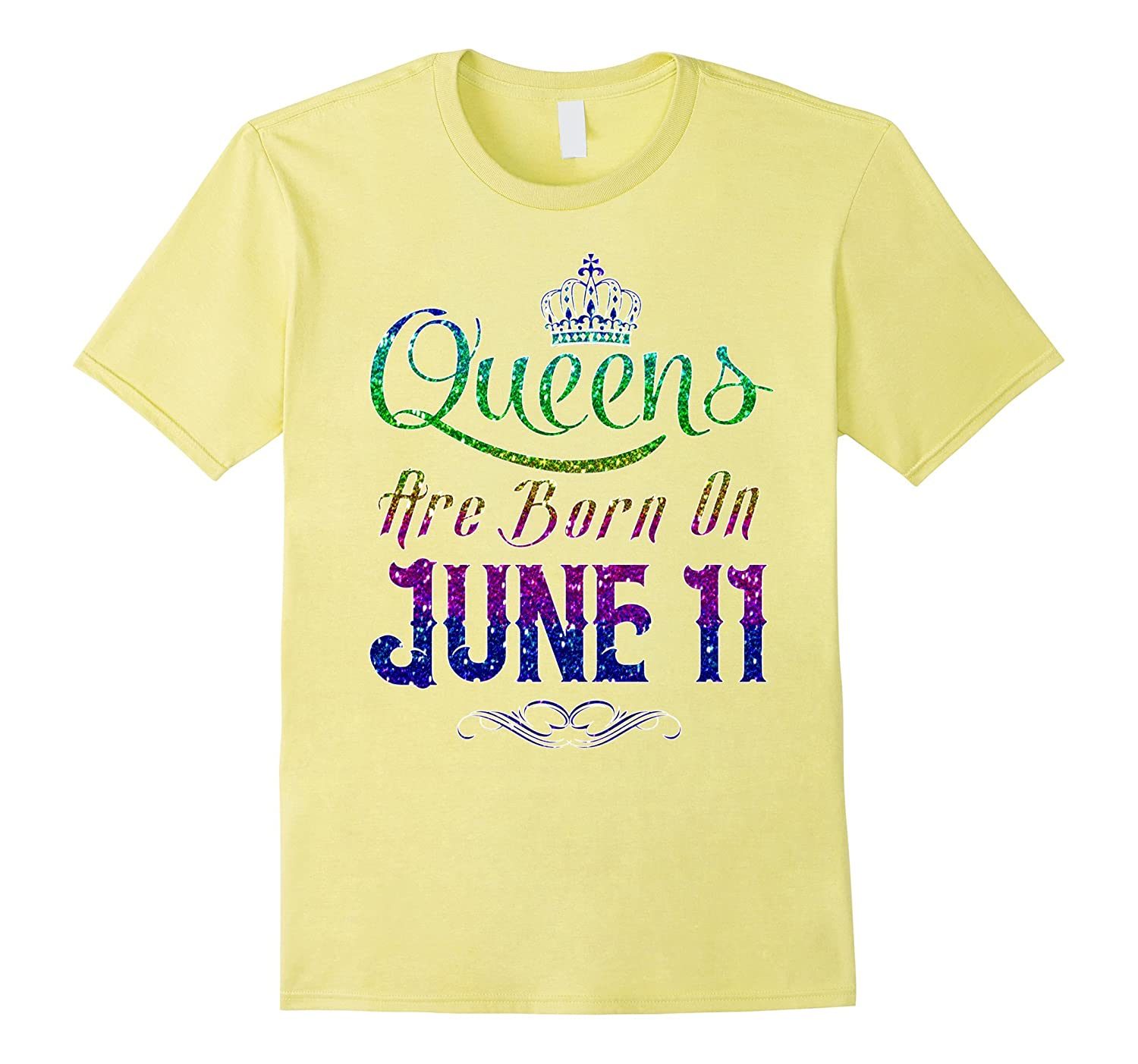 Queens Are Born On June 11 Birthday TShirt-TH