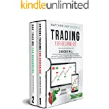 Trading for Beginners: 2 Books in 1: Options Trading and Day Trading for Beginners. The Practical Guide to Start Building You