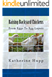 Raising Backyard Chickens From Eggs To Egg Layers