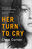 Her Turn to Cry: A gripping psychological thriller with twists you won't see coming