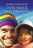 Dove nasce l'arcobaleno (Italian Edition)