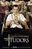 Tudors: It's Good to be King
