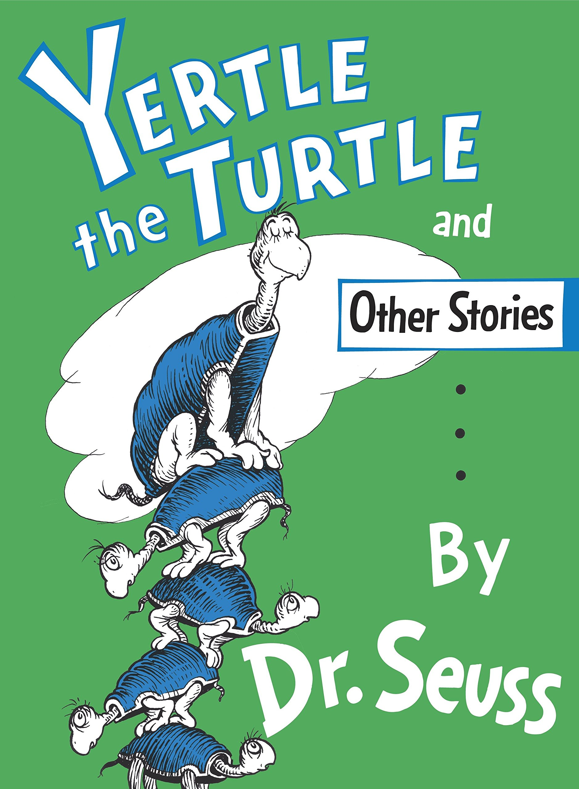 Yertle the Turtle and Other Stories: Dr. Seuss: 9780394800875 ...
