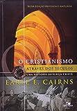 Cristianismo Através dos Séculos. Uma História da Igreja Cristã