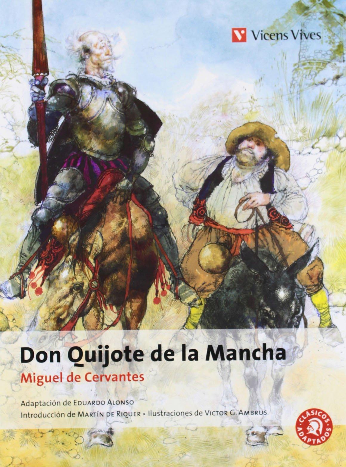 Don Quijote de La Mancha, ESO. Material auxiliar Clásicos Adaptados - 9788431673963: Amazon.es: Cervantes Saavedra, Miguel, De Riquer Morera, Martin, Alonso Gonzalez, Eduardo, Ambrus, Victor G: Libros