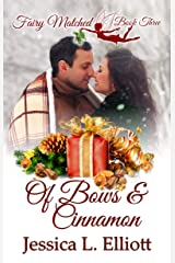 Of Bows and Cinnamon (Fairy Matched Book 3) Kindle Edition