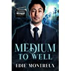 Medium to Well: (Paranormal M/M Romance) (Haunted Hollywood Ever Afters Book 1)