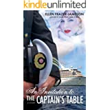 An Invitation to the Captain's Table: Love Awaits those who Believe - classic shipboard romance on a round-the-world-voyage