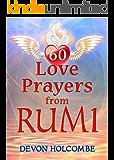 60 Love Prayers from Rumi (Sufi Love Prayers Book 3) (English Edition)