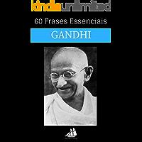 60 Frases Essenciais de Mahatma Gandhi