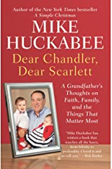 Dear Chandler, Dear Scarlett: A Grandfather's Thoughts on Faith, Family, and the Things That Matter Most Kindle Edition