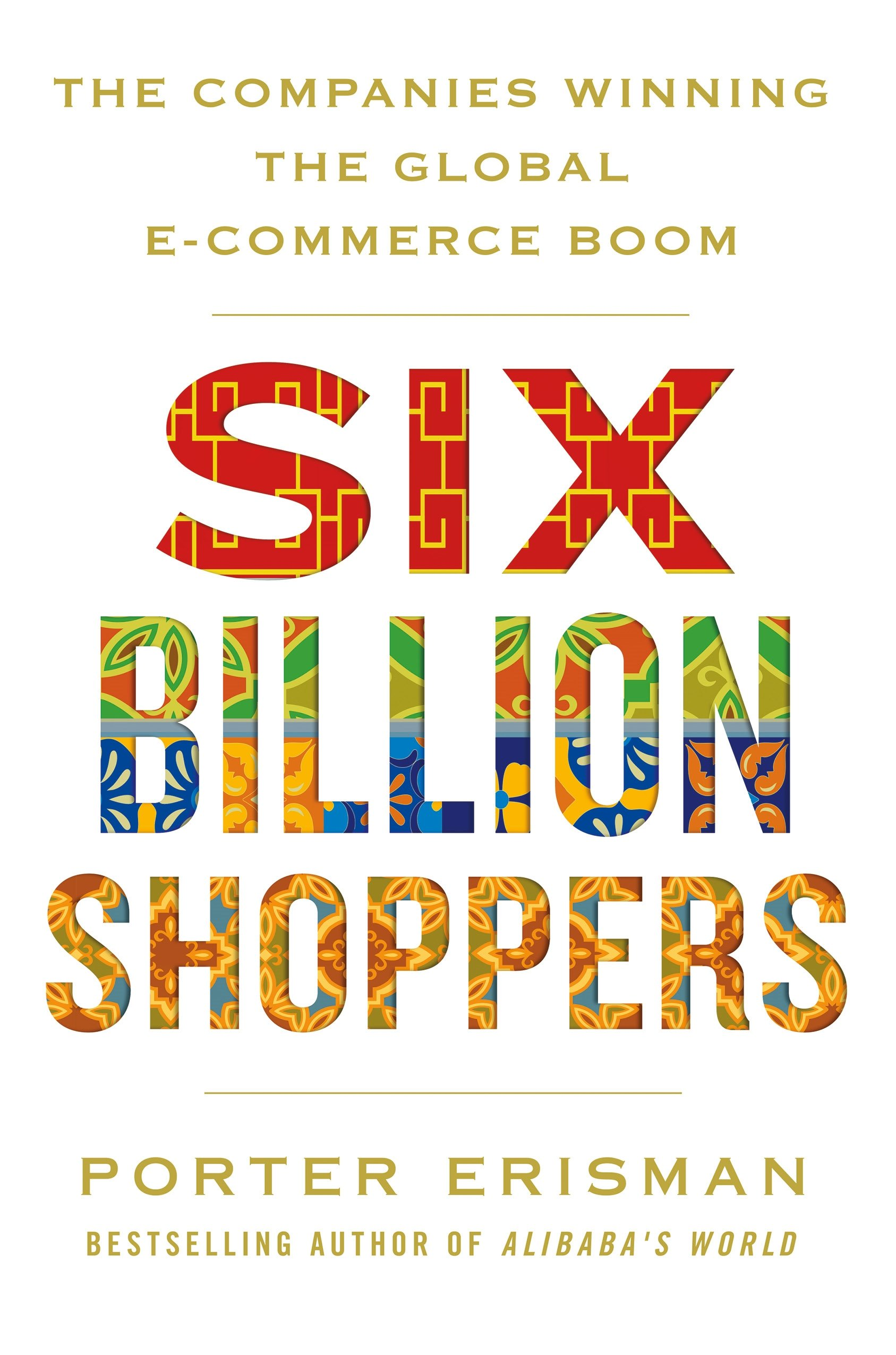 Read Online Six Billion Shoppers: The Companies Winning the Global E-Commerce Boom ebook