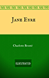 Jane Eyre: By Charlotte Brontë - Illustrated