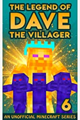 Dave the Villager 6: An Unofficial Minecraft Adventure (The Legend of Dave the Villager) Kindle Edition