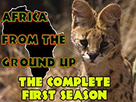 Africa From the Ground Up - The Complete First Season