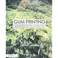 Gum Printing: A Step-by-Step Manual, Highlighting Artists and