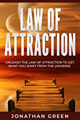 Law of Attraction: Unleash the Law of Attraction to Get What You Want from the Universe (Habit of Success Book 7)