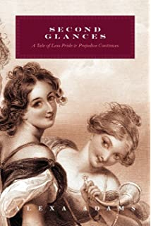 first impressions a tale of less pride prejudice alexa adams  second glances a tale of less pride prejudice continues