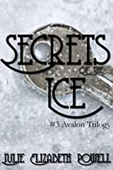 Secrets Of The Ice (The Avalon Trilogy Book 3) Kindle Edition