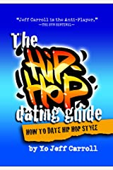 The Hip Hop Dating Guide: How to date Hip Hop Style Kindle Edition