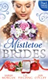 Mistletoe Brides: Italian Doctor, Sleigh-Bell Bride/Christmas Angel for the Billionaire/His Vienna Christmas Bride (Special Releases)