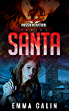 Santa: A spicy Christmas Story from the Passion Patrol - Police Detective Fiction Books With a Strong Female Protagonist…