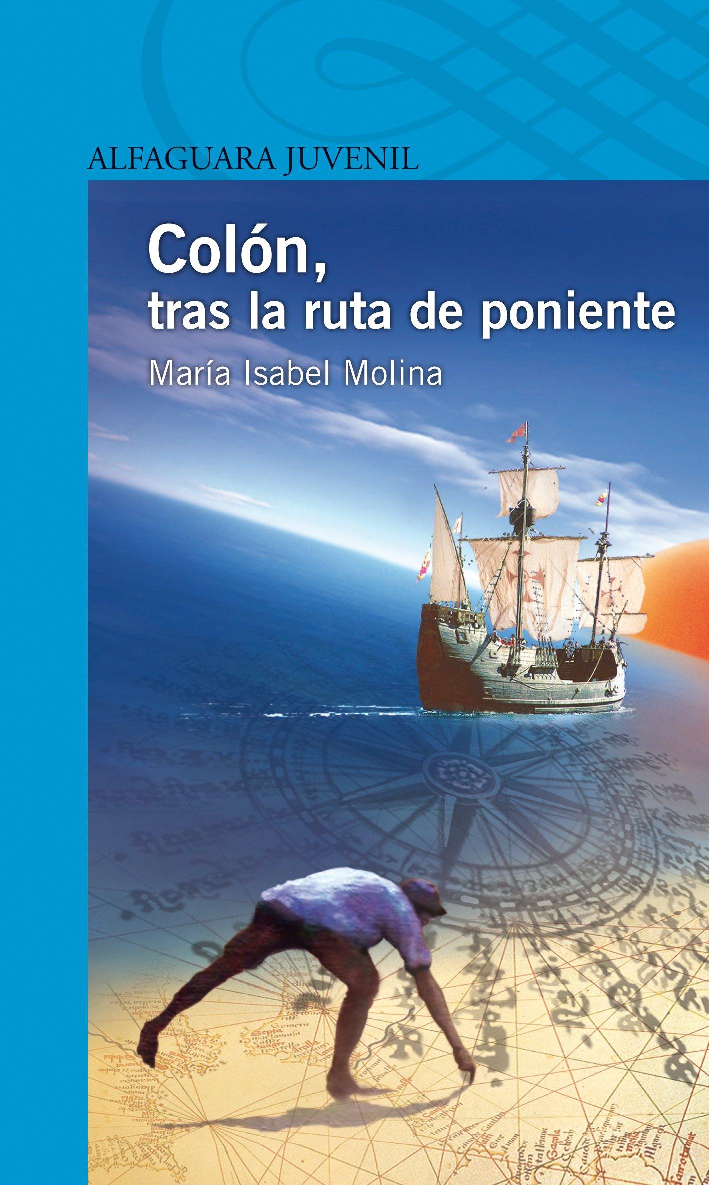 Colón, tras la ruta de poniente Infantil Azul 12 Años: Amazon.es: Mª Isabel  Molina: Libros