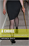 A Choice: Regular Prison or Femdom Captivity? (English Edition)