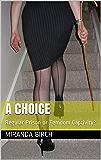 A Choice: Regular Prison or Femdom Captivity?