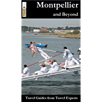 Montpellier and Beyond Travel Guide (English Edition)